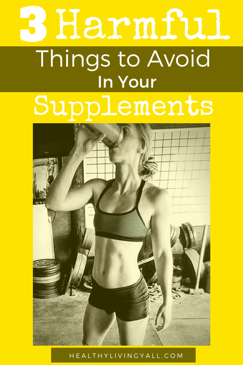 3 Harmful Things to Avoid in Your Supplements